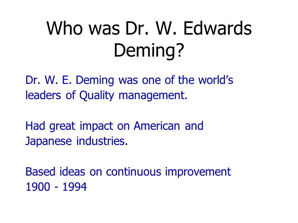 Who was Dr. W. Edwards Deming