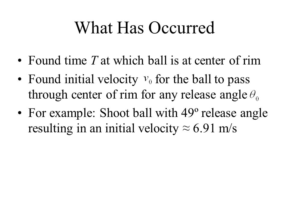 What Has Occurred Found time T at which ball is at center of rim