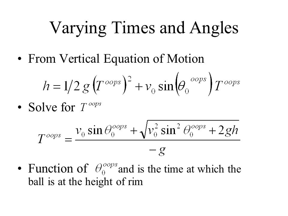 Varying Times and Angles