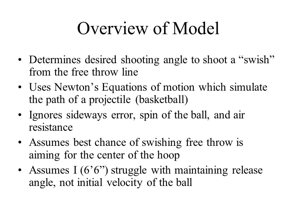 Overview of Model Determines desired shooting angle to shoot a swish from the free throw line.