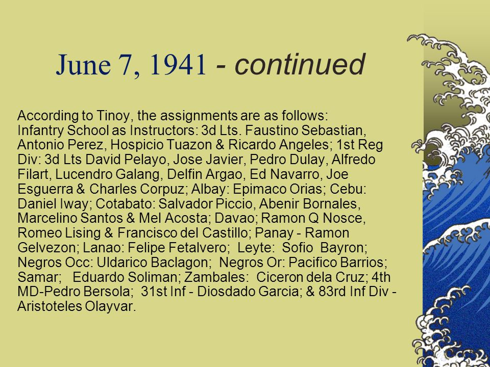June 7, 1941 - continued According to Tinoy, the assignments are as follows: