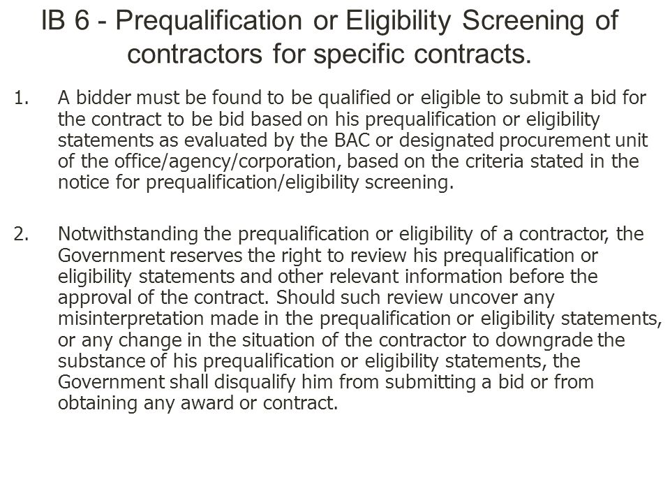 IB 6 - Prequalification or Eligibility Screening of contractors for specific contracts.