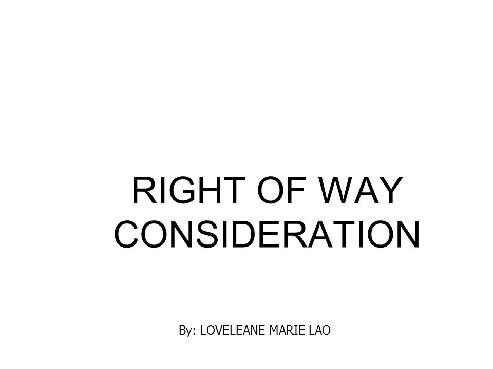 RIGHT OF WAY CONSIDERATION
