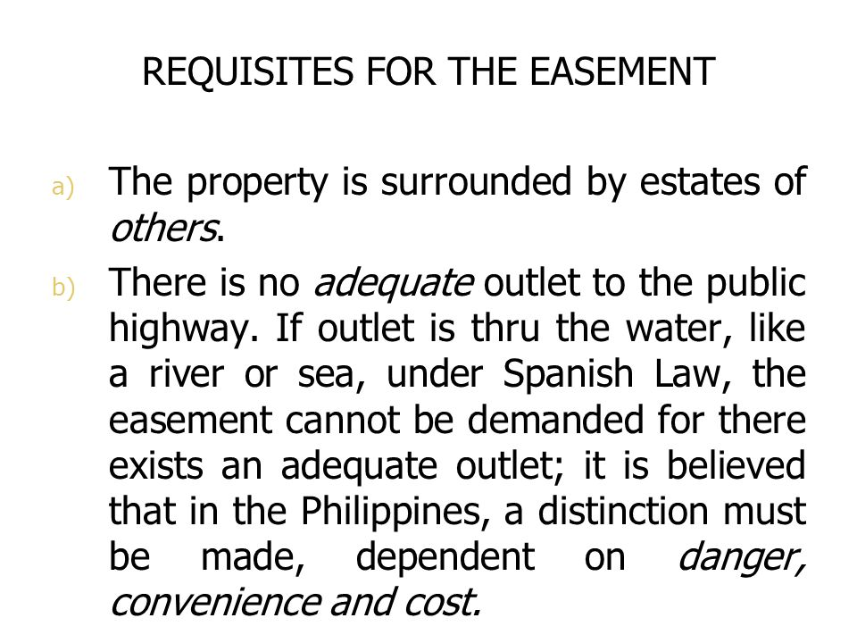 REQUISITES FOR THE EASEMENT