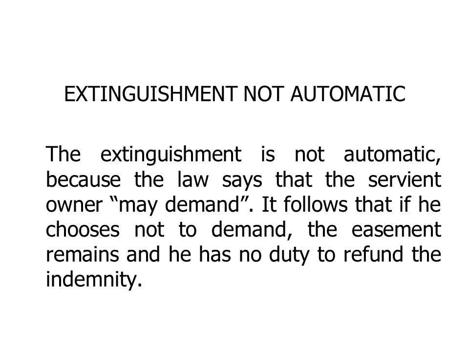 EXTINGUISHMENT NOT AUTOMATIC