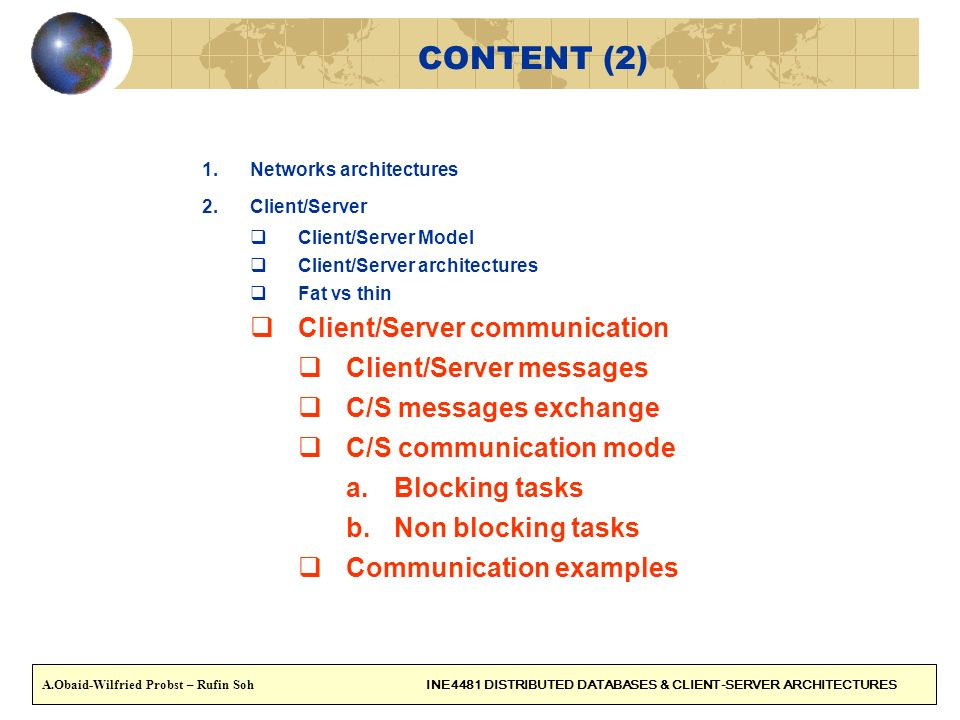 CONTENT (2) Client/Server communication Client/Server messages