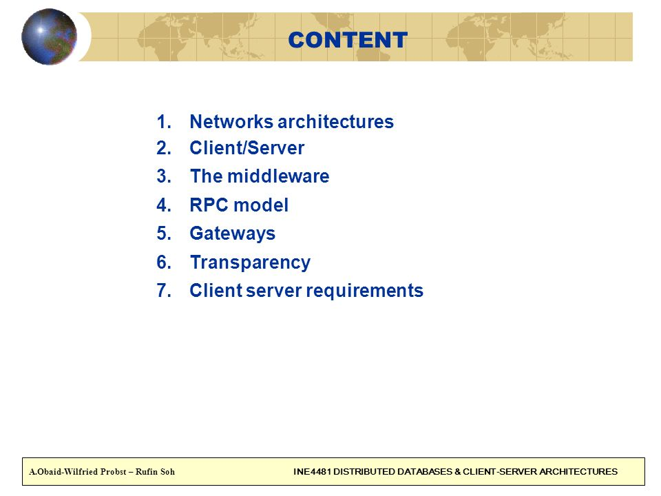 CONTENT Networks architectures Client/Server The middleware RPC model