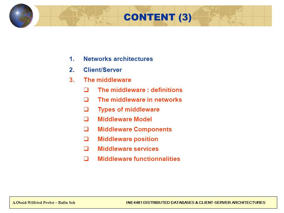 CONTENT (3) Networks architectures Client/Server The middleware