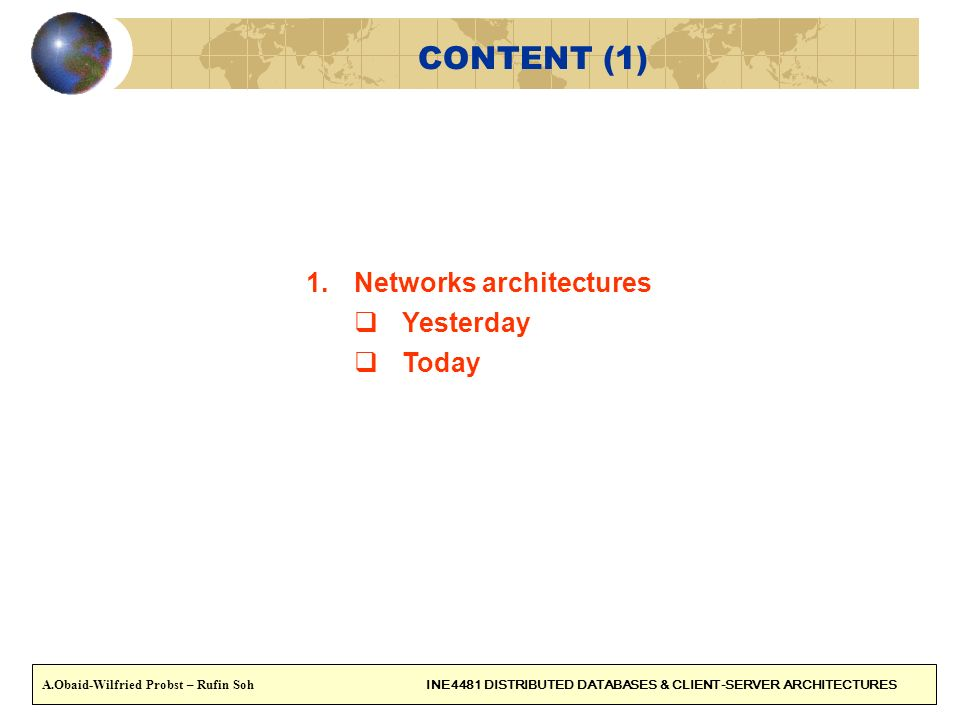 CONTENT (1) Networks architectures Yesterday Today