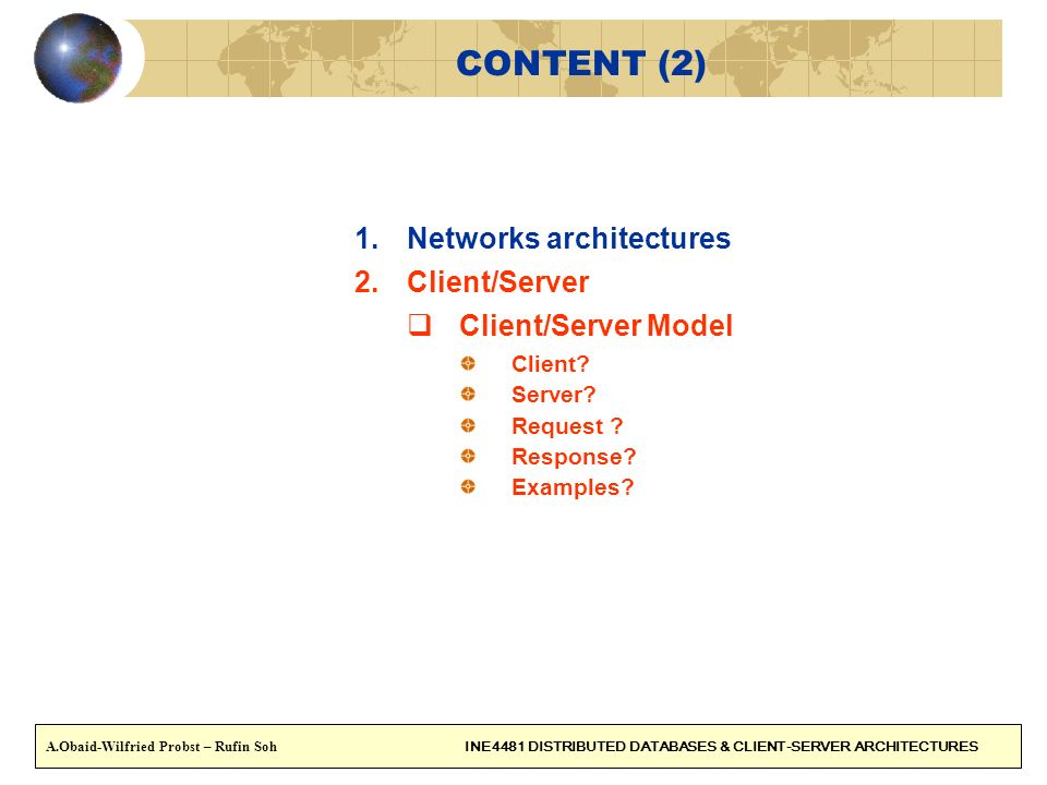 CONTENT (2) Networks architectures Client/Server Client/Server Model