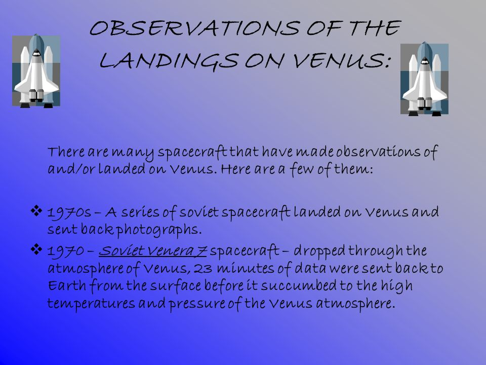 OBSERVATIONS OF THE LANDINGS ON VENUS: