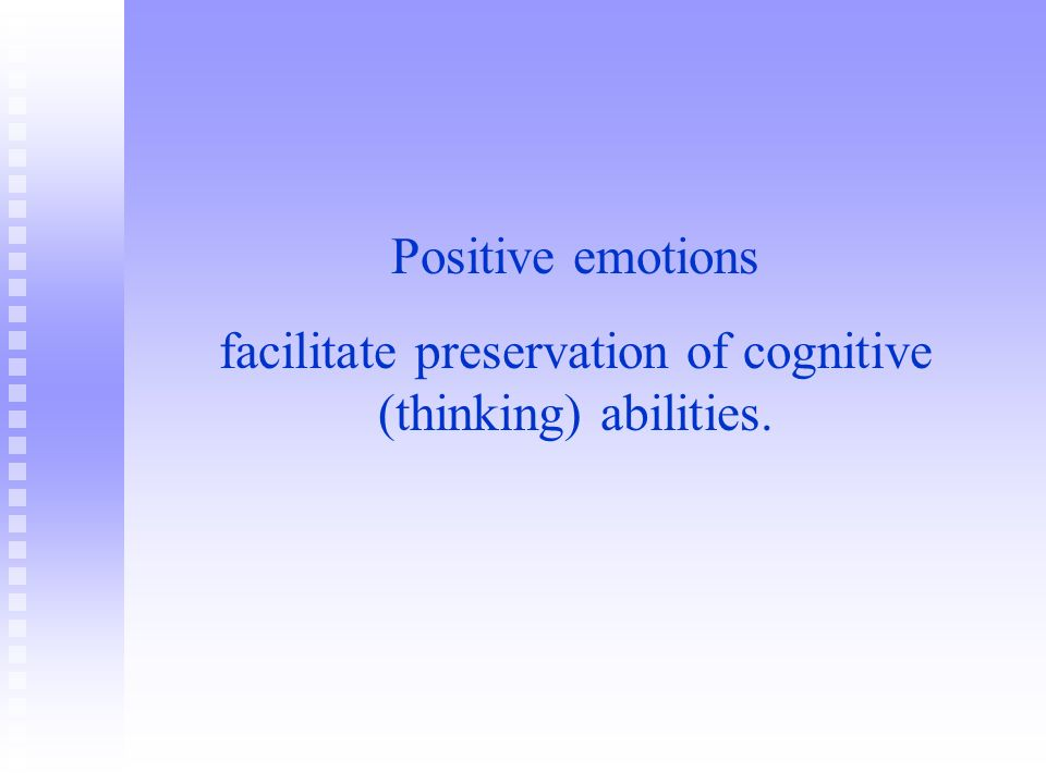 facilitate preservation of cognitive (thinking) abilities.