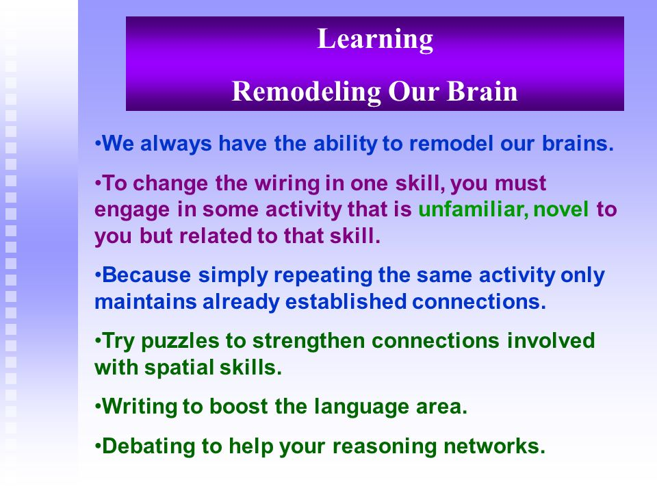 Learning Remodeling Our Brain