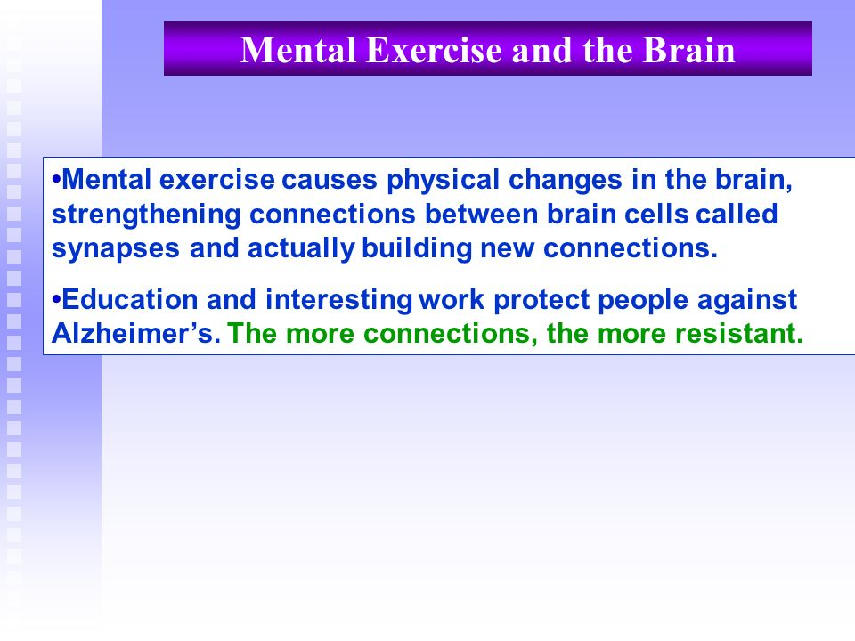 Mental Exercise and the Brain