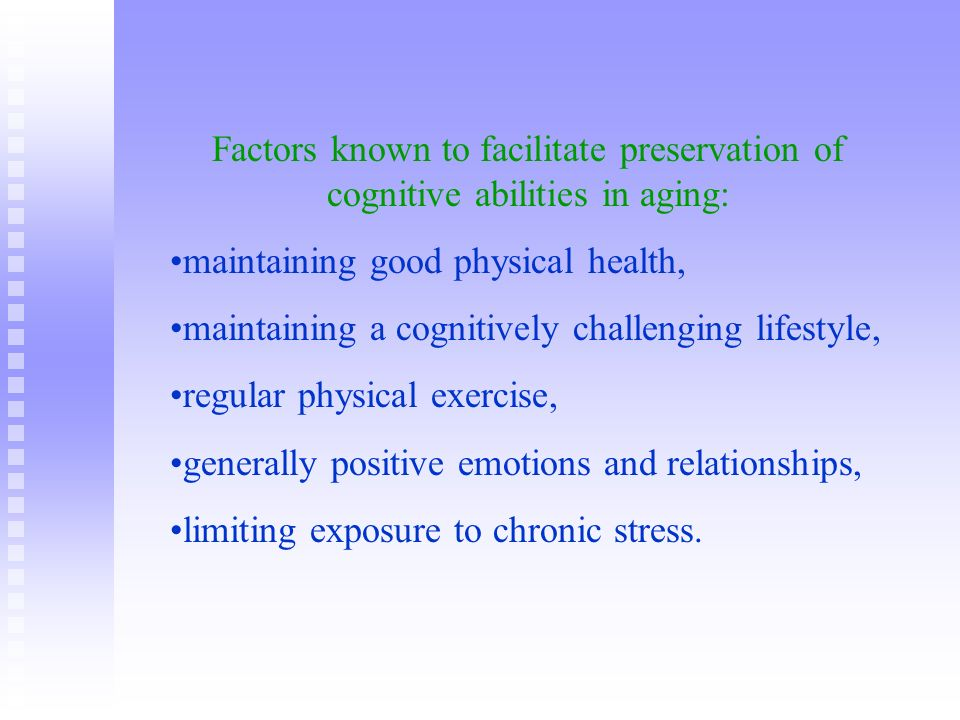 Factors known to facilitate preservation of cognitive abilities in aging: