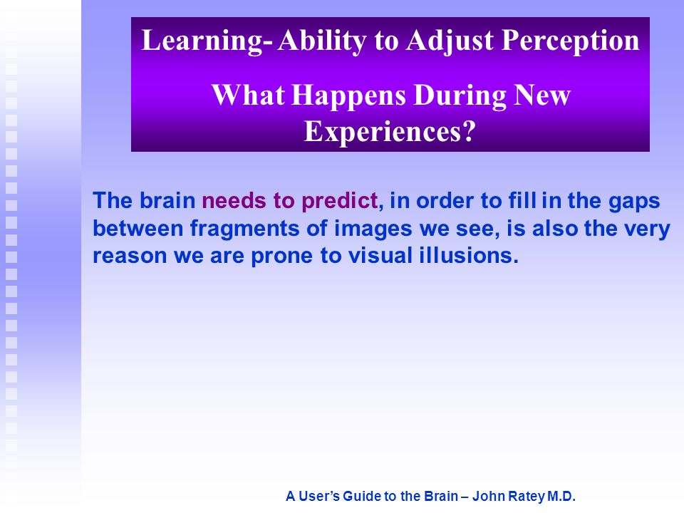 Learning- Ability to Adjust Perception
