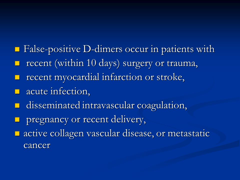 False-positive D-dimers occur in patients with