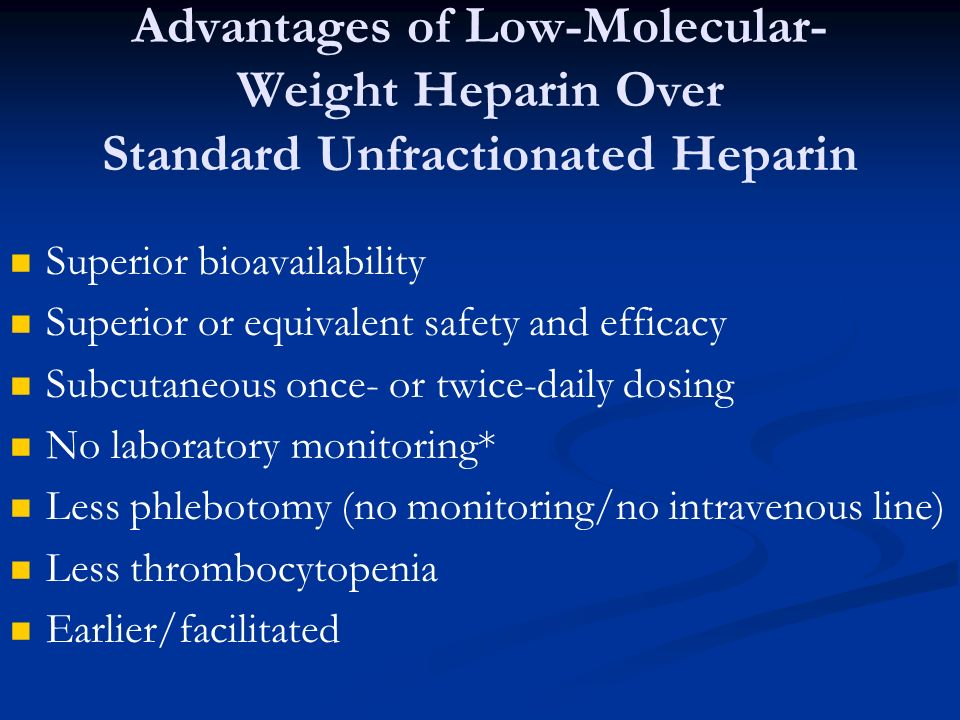 Advantages of Low-Molecular-Weight Heparin Over Standard Unfractionated Heparin