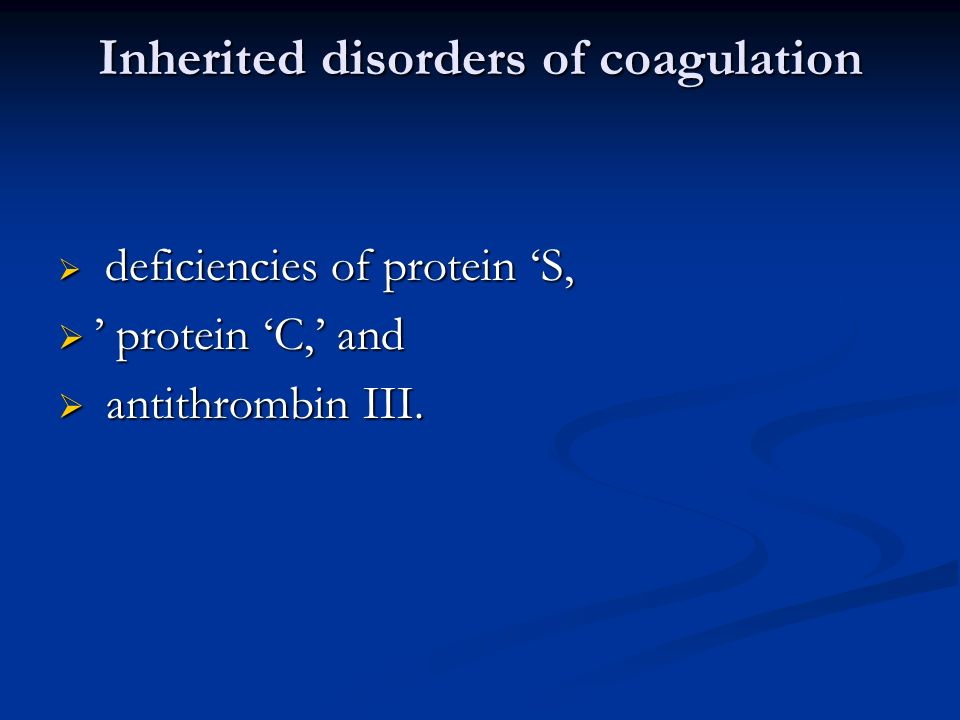 Inherited disorders of coagulation