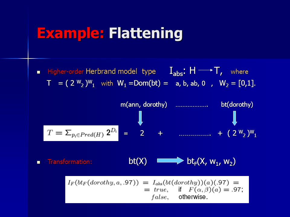 Example: Flattening Higher-order Herbrand model type Iabs: H T, where.