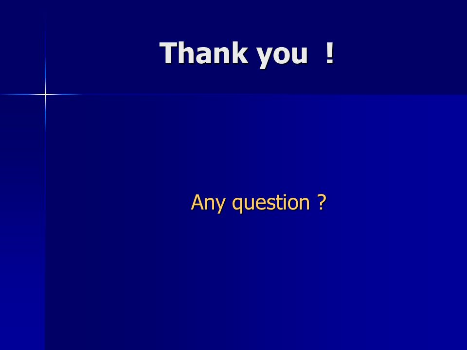Thank you ! Any question