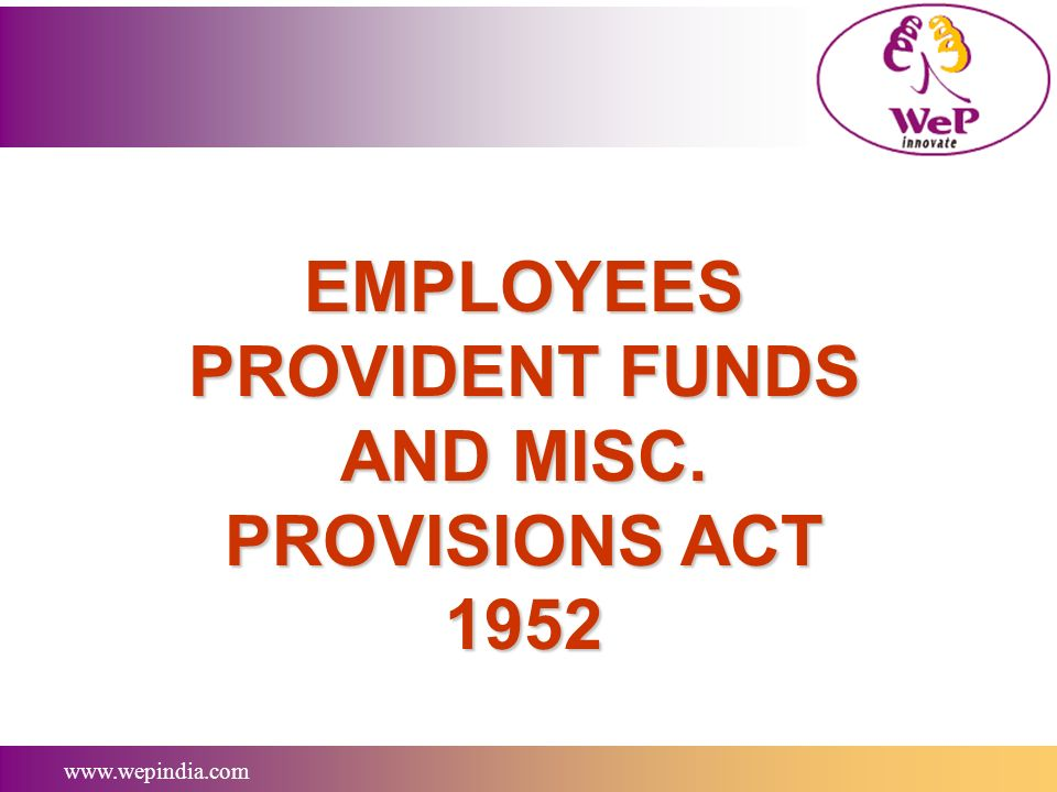 EMPLOYEES PROVIDENT FUNDS AND MISC. PROVISIONS ACT 1952