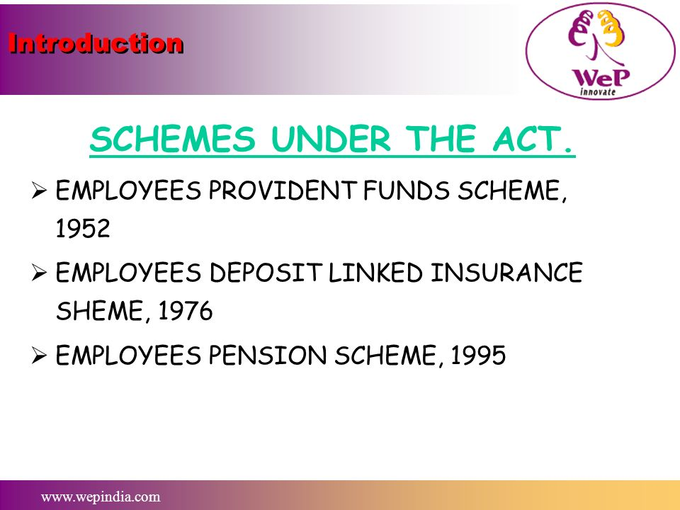 Introduction SCHEMES UNDER THE ACT.