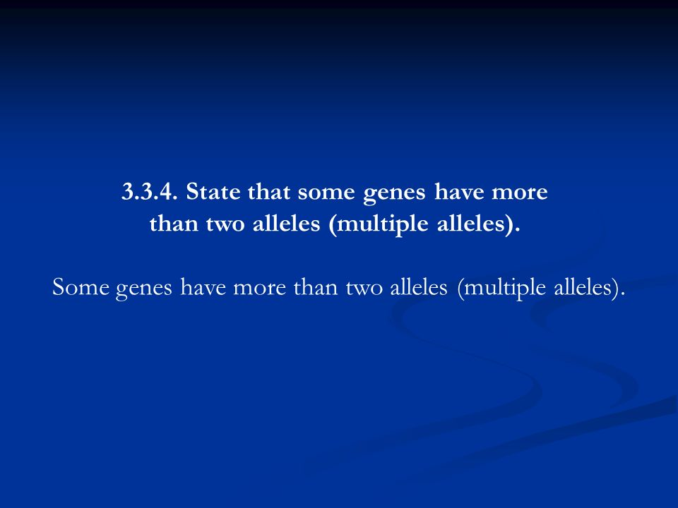 3.3.4. State that some genes have more