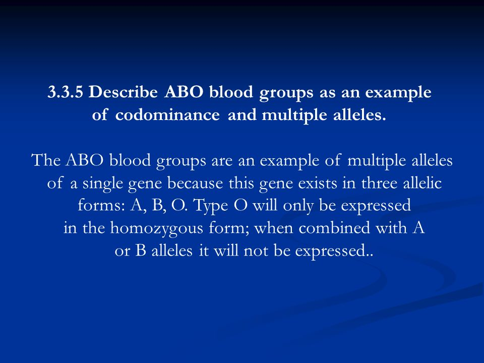 3.3.5 Describe ABO blood groups as an example