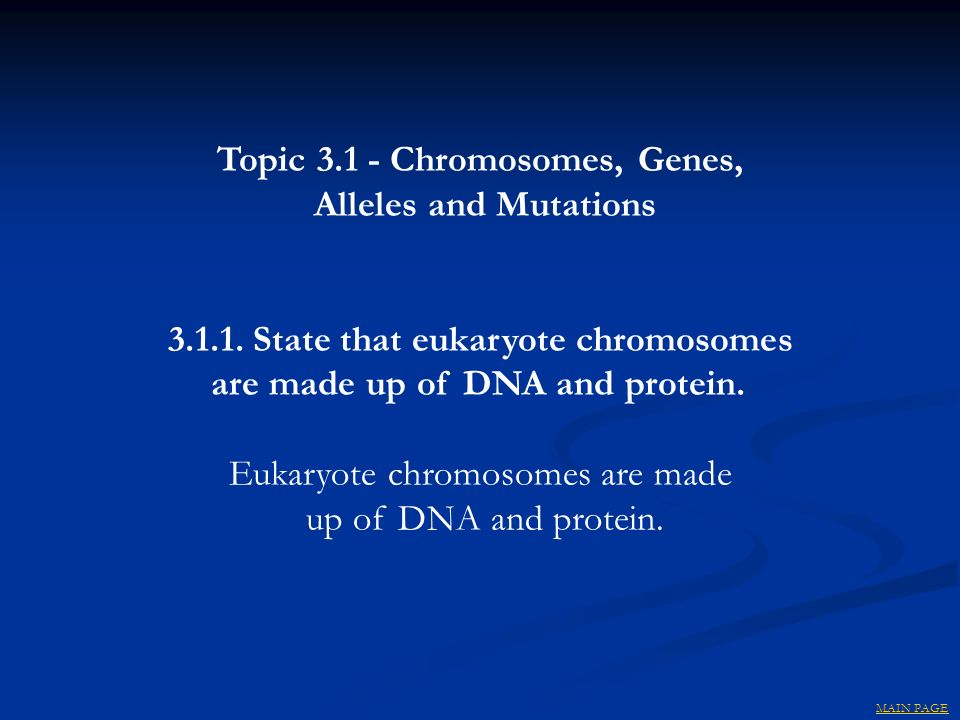 Topic Chromosomes, Genes, Alleles and Mutations