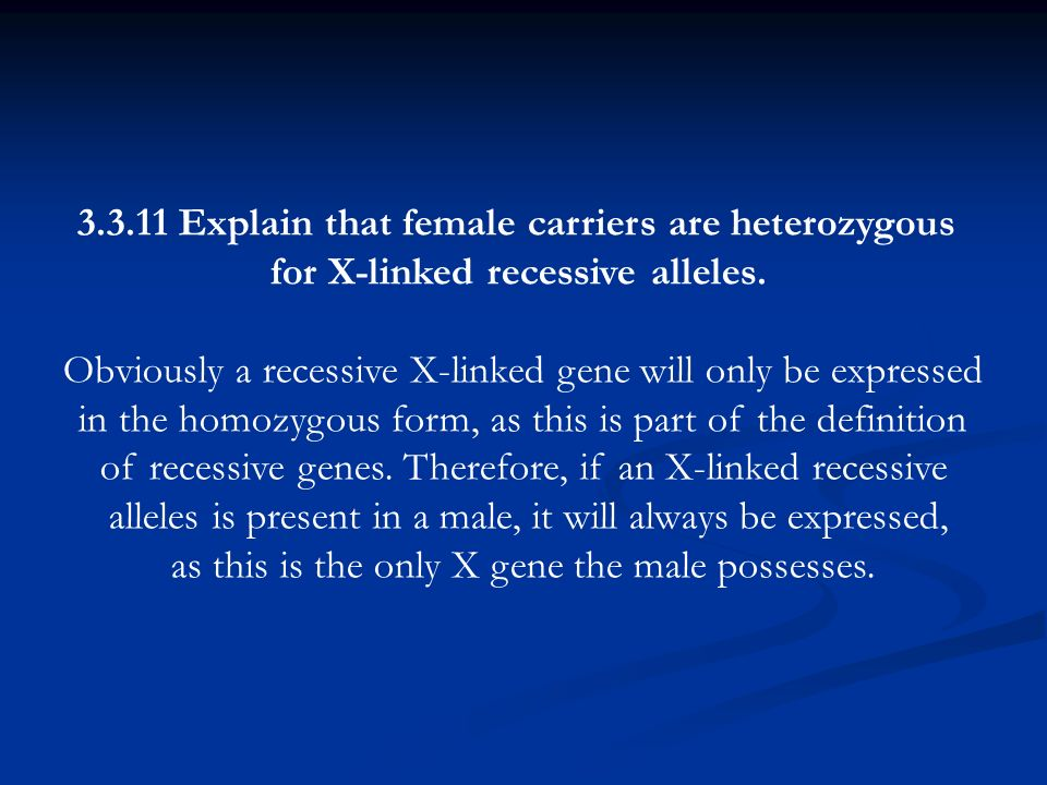 Explain that female carriers are heterozygous