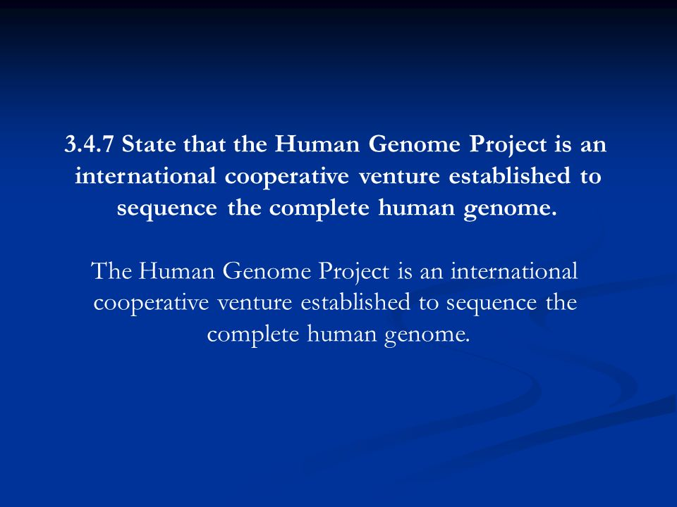 3.4.7 State that the Human Genome Project is an