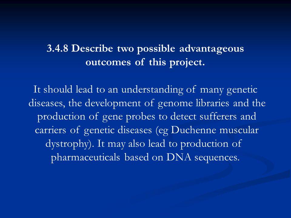 3.4.8 Describe two possible advantageous