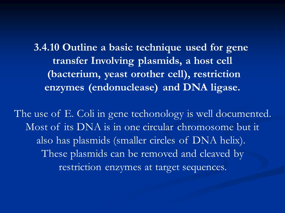 3.4.10 Outline a basic technique used for gene