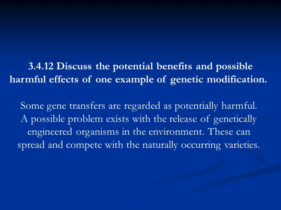 3.4.12 Discuss the potential benefits and possible