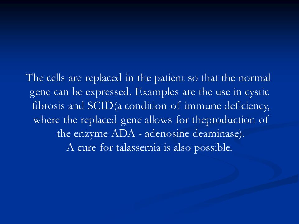 The cells are replaced in the patient so that the normal
