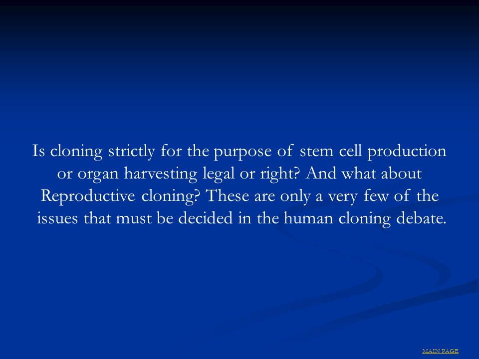 Is cloning strictly for the purpose of stem cell production