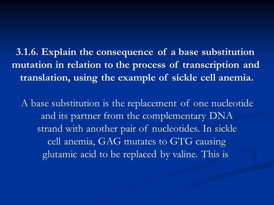 3.1.6. Explain the consequence of a base substitution