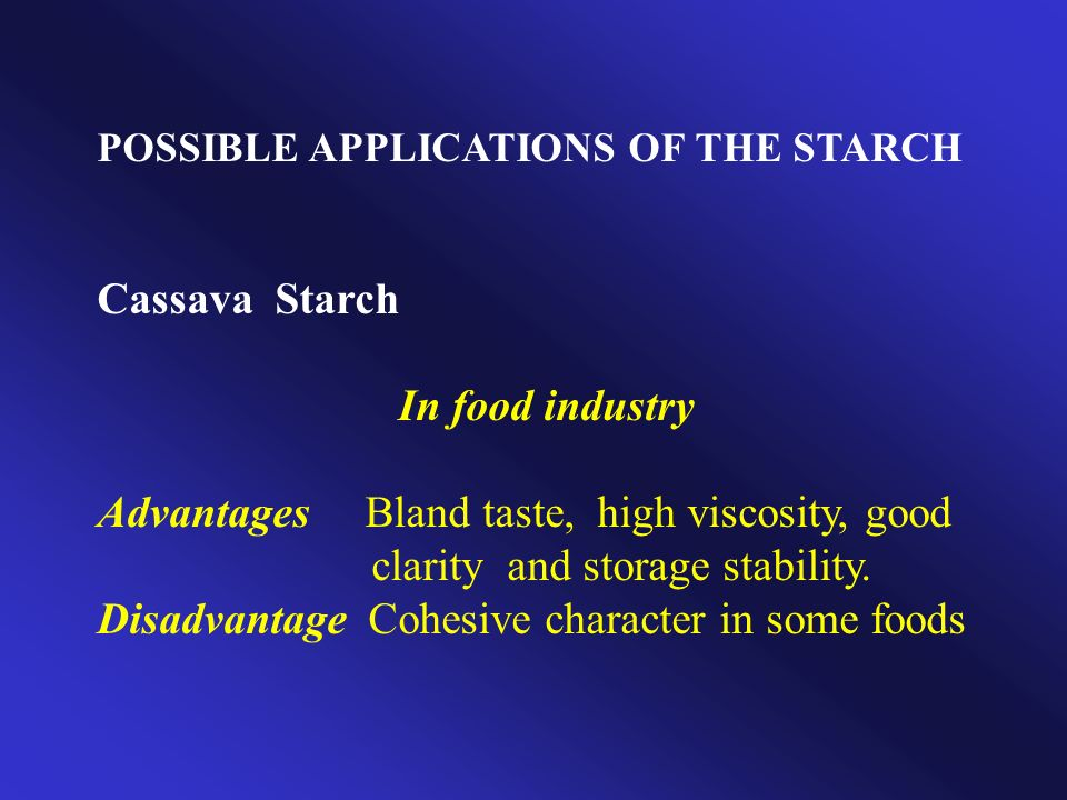 Disadvantage Cohesive character in some foods