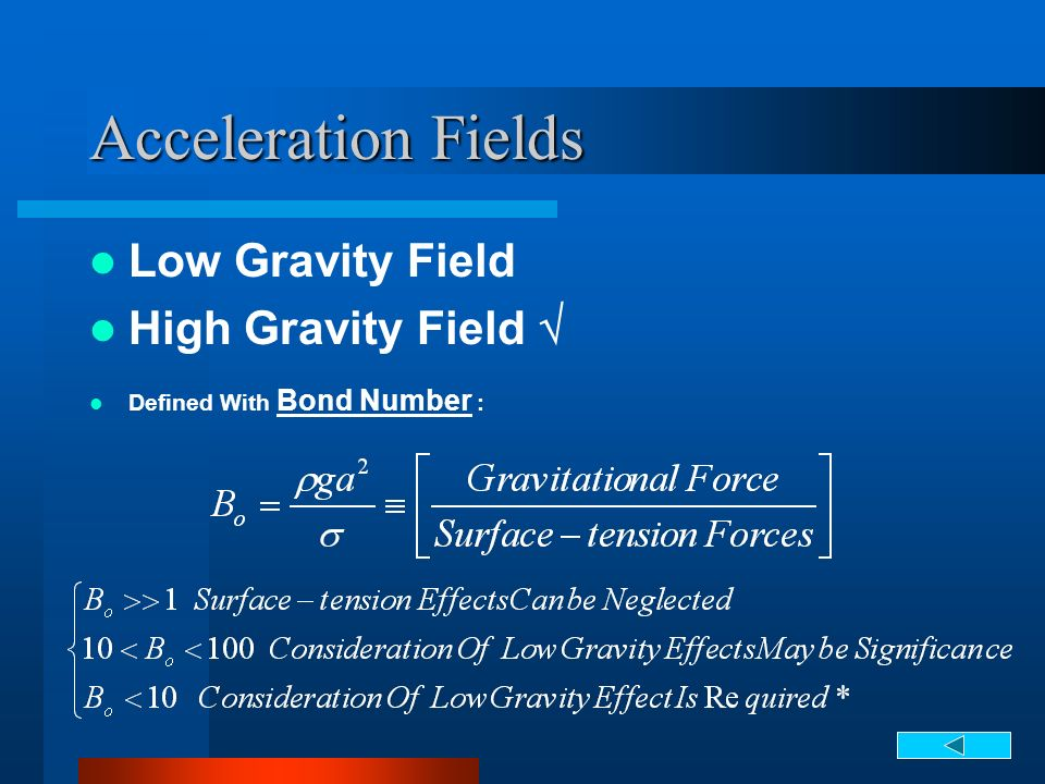 Acceleration Fields Low Gravity Field High Gravity Field 