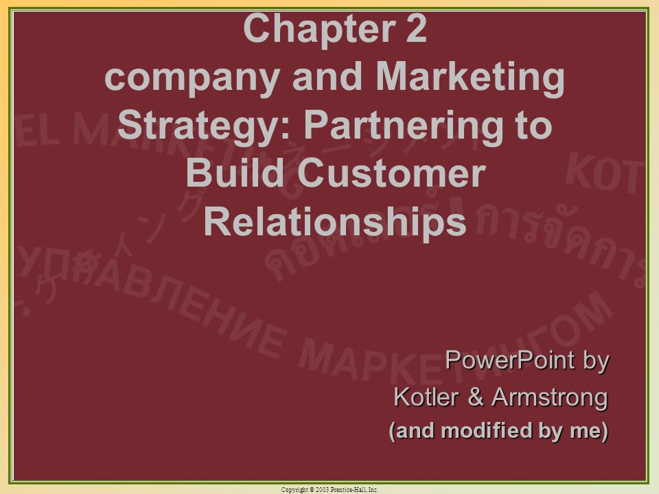 Chapter 2 company and Marketing Strategy: Partnering to Build Customer Relationships