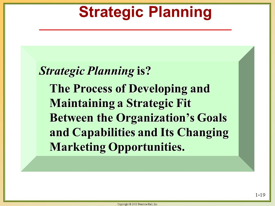 Strategic Planning Strategic Planning is