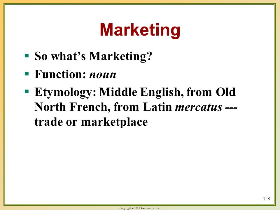 Marketing So what's Marketing Function: noun