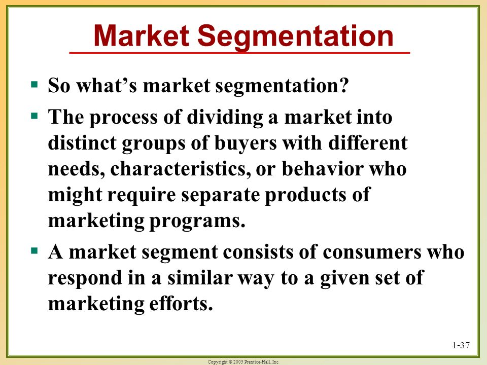 Market Segmentation So what's market segmentation