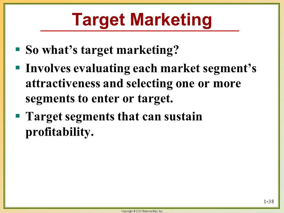 Target Marketing So what's target marketing