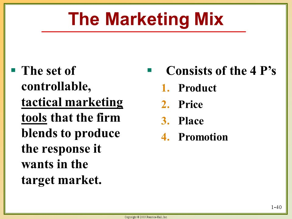 The Marketing MixThe set of controllable, tactical marketing tools that the firm blends to produce the response it wants in the target market.