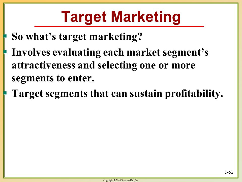 Target Marketing So what's target marketing