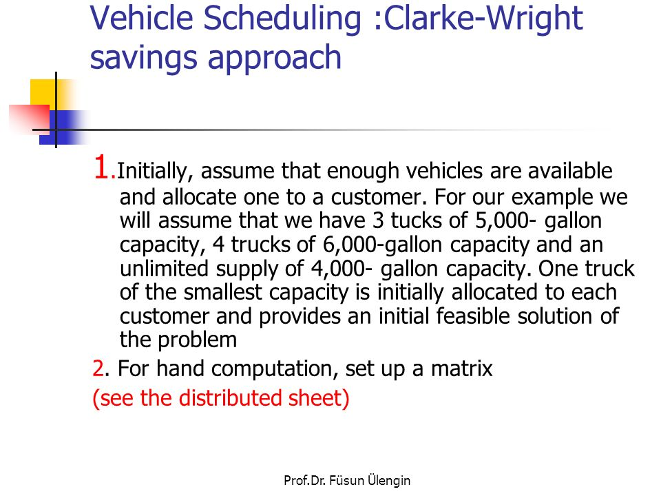 Vehicle Scheduling :Clarke-Wright savings approach