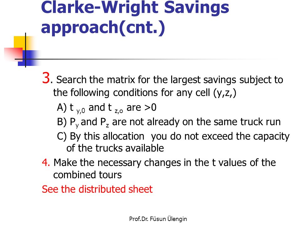 Clarke-Wright Savings approach(cnt.)