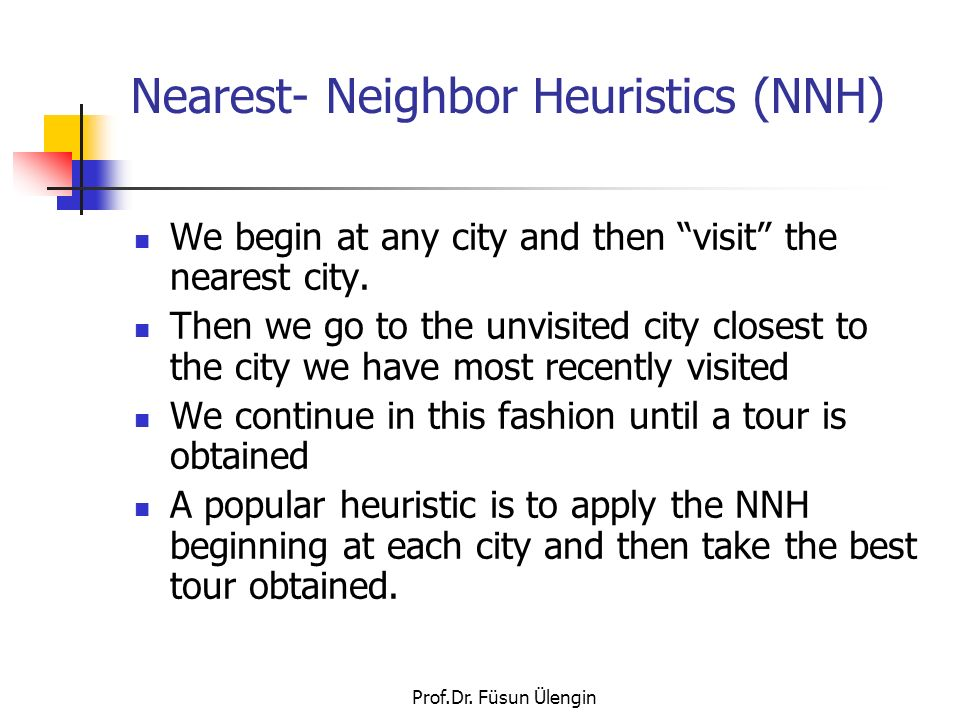 Nearest- Neighbor Heuristics (NNH)